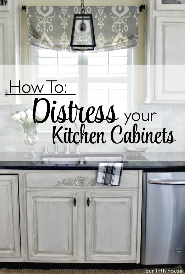 Distressed Kitchen Cabinets: How To Distress Your Kitchen Cabinets - Our  Fifth House - Distressed Kitchen Cabinets: How To Distress Your Kitchen Cabinets