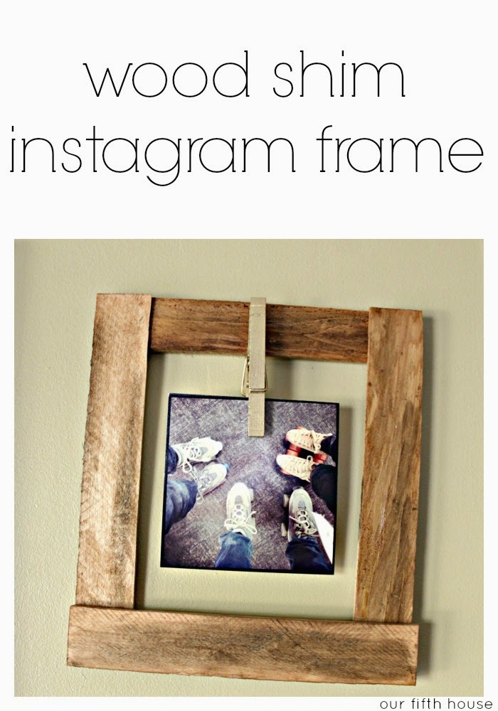 wood shim instagram frame Our Fifth House